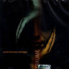 Träume, Corvini-Ferrazza-Vantaggio